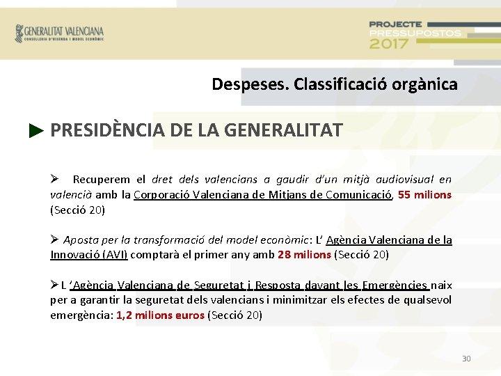 Despeses. Classificació orgànica ► PRESIDÈNCIA DE LA GENERALITAT Recuperem el dret dels valencians a