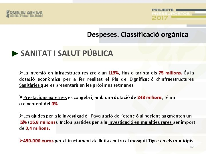 Despeses. Classificació orgànica ► SANITAT I SALUT PÚBLICA La inversió en infraestructures creix un