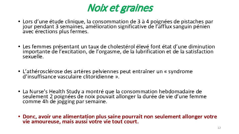 Noix et graines • Lors d'une étude clinique, la consommation de 3 à 4
