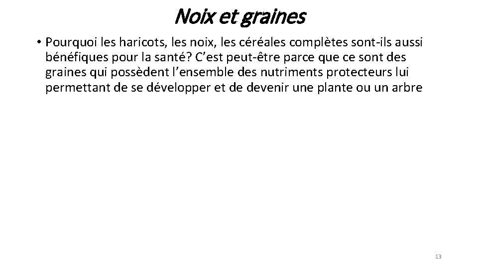 Noix et graines • Pourquoi les haricots, les noix, les céréales complètes sont-ils aussi