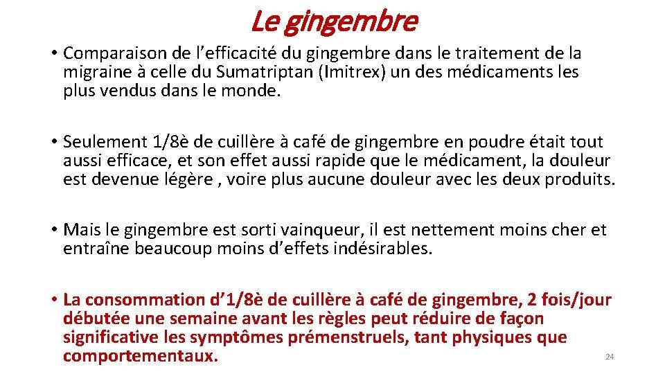 Le gingembre • Comparaison de l'efficacité du gingembre dans le traitement de la migraine