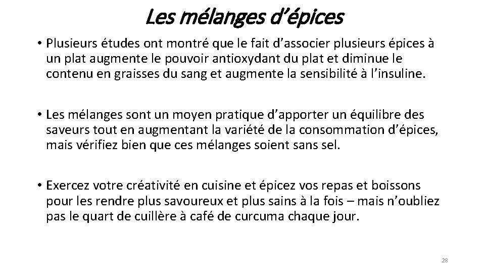 Les mélanges d'épices • Plusieurs études ont montré que le fait d'associer plusieurs épices