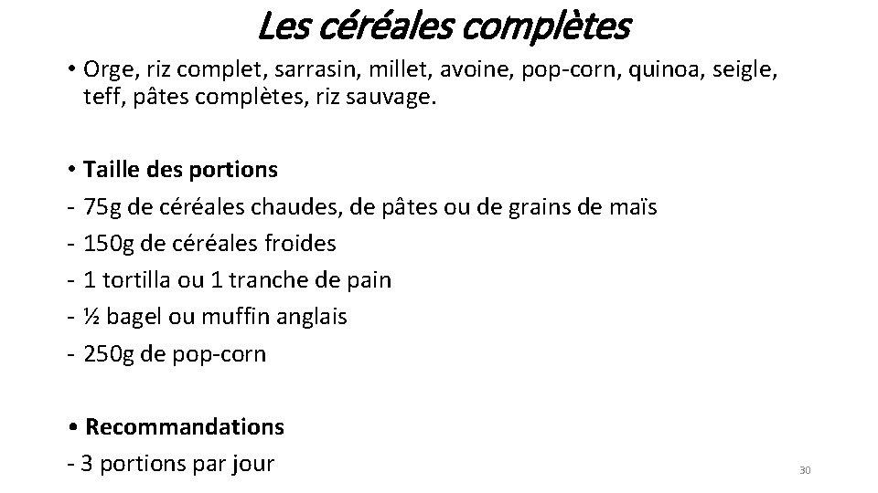 Les céréales complètes • Orge, riz complet, sarrasin, millet, avoine, pop-corn, quinoa, seigle, teff,