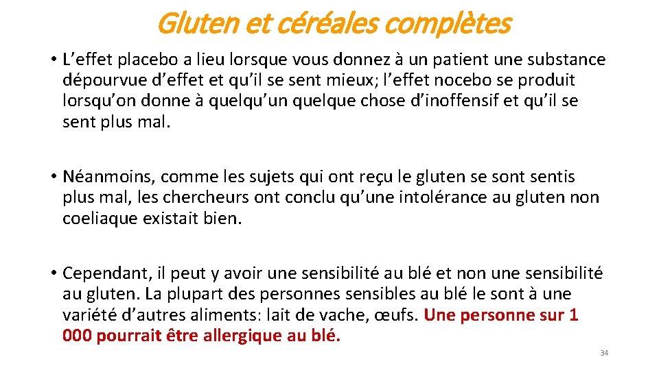 Gluten et céréales complètes • L'effet placebo a lieu lorsque vous donnez à un