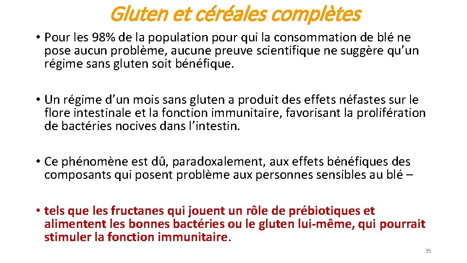 Gluten et céréales complètes • Pour les 98% de la population pour qui la