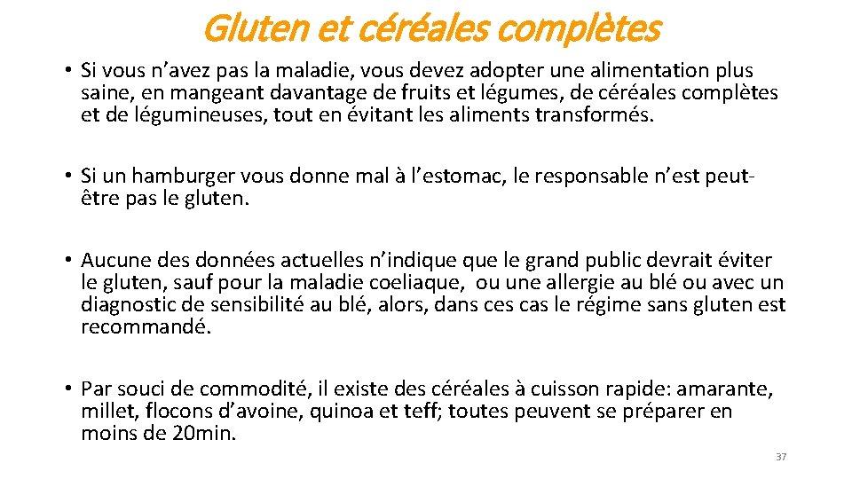 Gluten et céréales complètes • Si vous n'avez pas la maladie, vous devez adopter