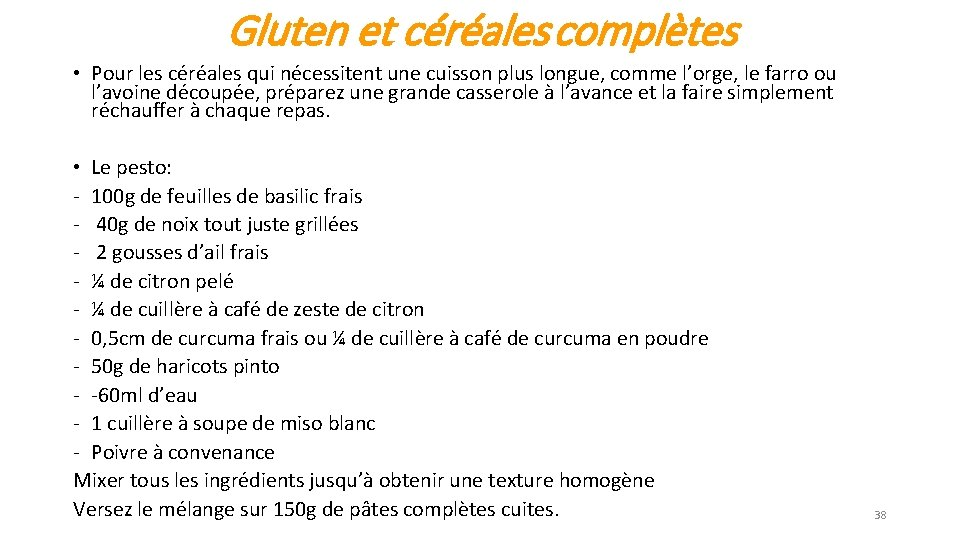 Gluten et céréales complètes • Pour les céréales qui nécessitent une cuisson plus longue,