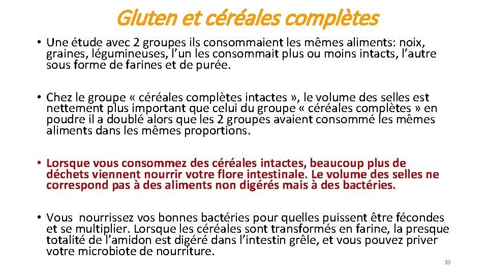Gluten et céréales complètes • Une étude avec 2 groupes ils consommaient les mêmes