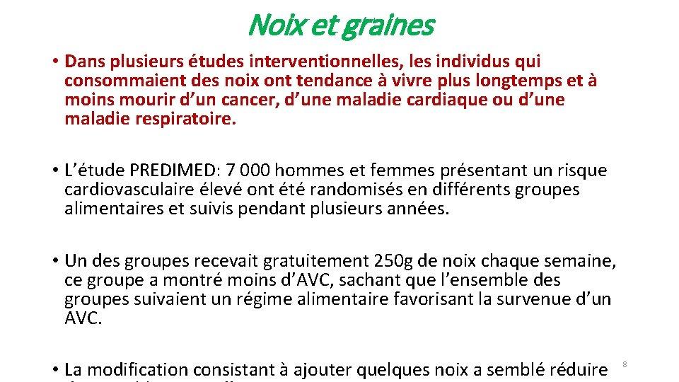 Noix et graines • Dans plusieurs études interventionnelles, les individus qui consommaient des noix