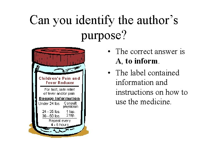 Can you identify the author's purpose? • The correct answer is A, to inform.