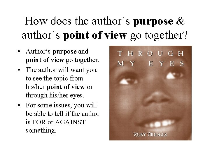 How does the author's purpose & author's point of view go together? • Author's