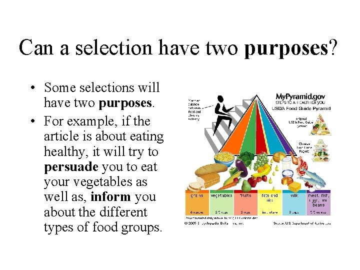 Can a selection have two purposes? • Some selections will have two purposes. •