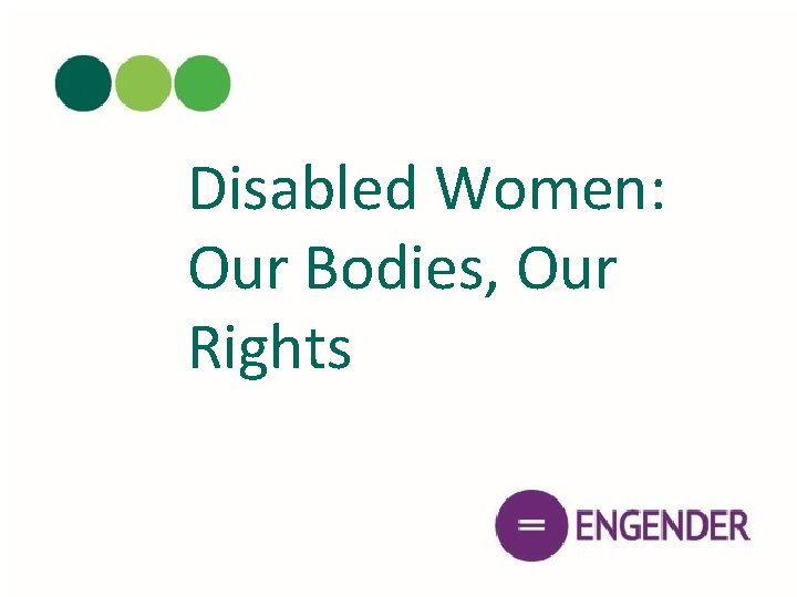 Disabled Women: Our Bodies, Our Rights
