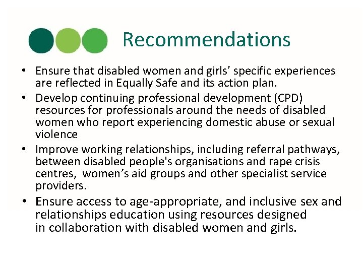 Recommendations • Ensure that disabled women and girls' specific experiences are reflected in Equally