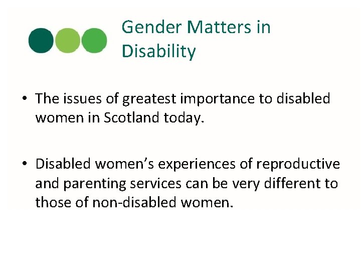 Gender Matters in Disability • The issues of greatest importance to disabled women in