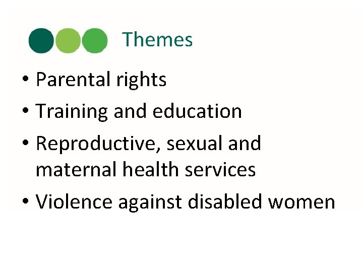 Themes • Parental rights • Training and education • Reproductive, sexual and maternal health