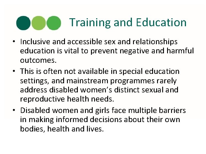 Training and Education • Inclusive and accessible sex and relationships education is vital to