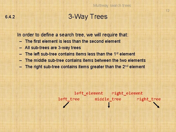 Multiway search trees 12 3 -Way Trees 6. 4. 2 In order to define
