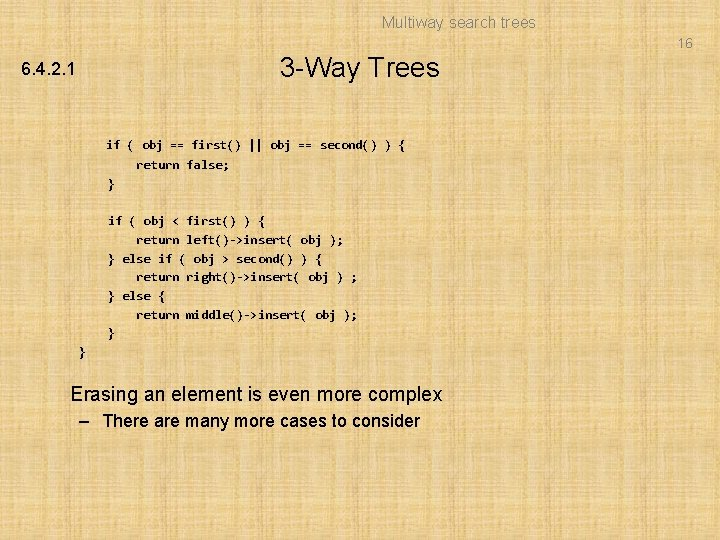 Multiway search trees 16 3 -Way Trees 6. 4. 2. 1 if ( obj