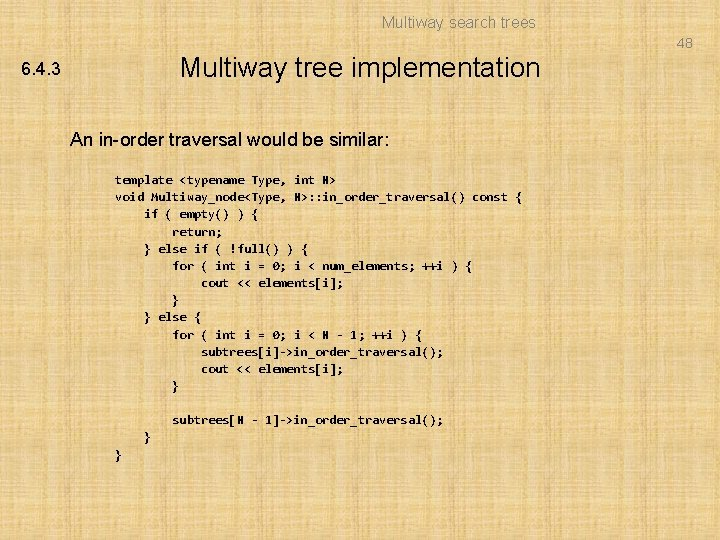 Multiway search trees 48 Multiway tree implementation 6. 4. 3 An in-order traversal would