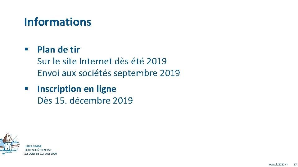 Informations § Plan de tir Sur le site Internet dès été 2019 Envoi aux