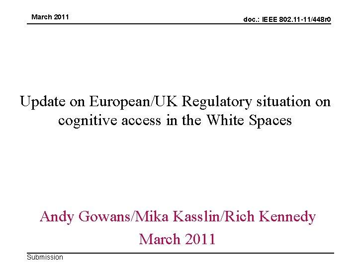 March 2011 doc. : IEEE 802. 11 -11/448 r 0 Update on European/UK Regulatory