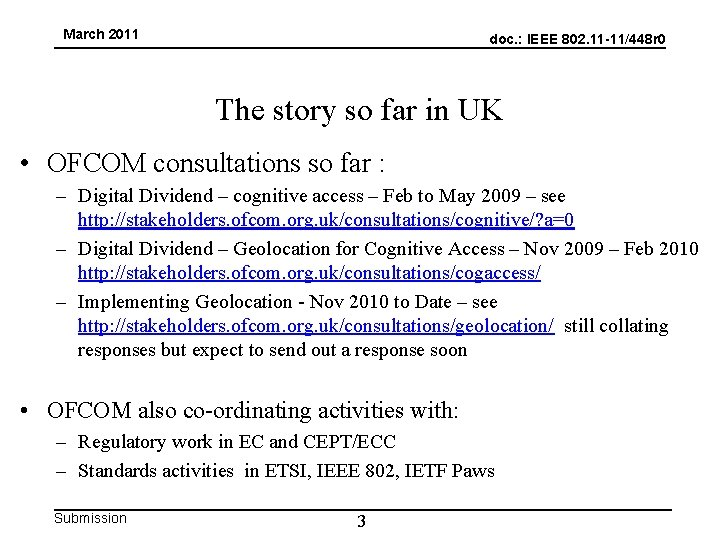 March 2011 doc. : IEEE 802. 11 -11/448 r 0 The story so far