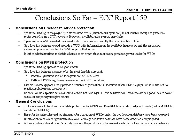 March 2011 doc. : IEEE 802. 11 -11/448 r 0 Conclusions So Far –