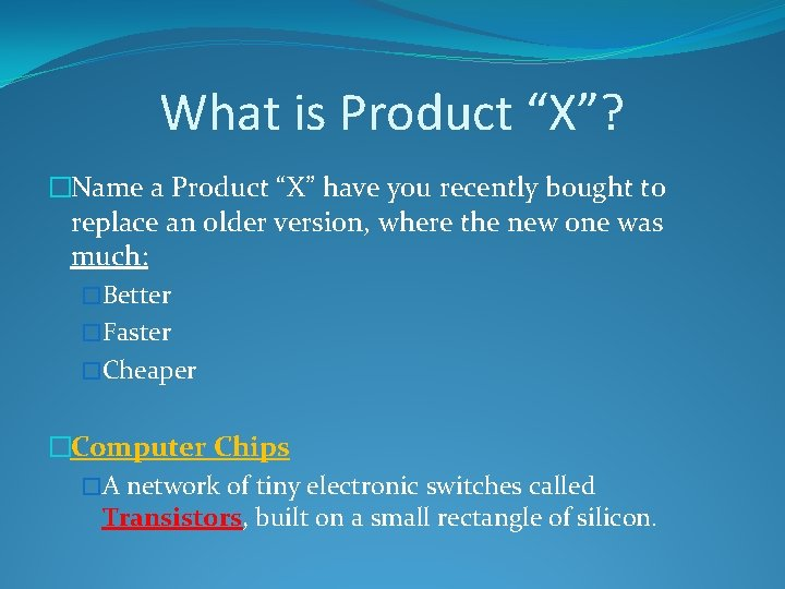 "What is Product ""X""? �Name a Product ""X"" have you recently bought to replace"