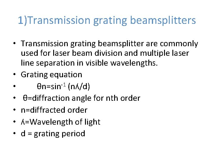 1)Transmission grating beamsplitters • Transmission grating beamsplitter are commonly used for laser beam division