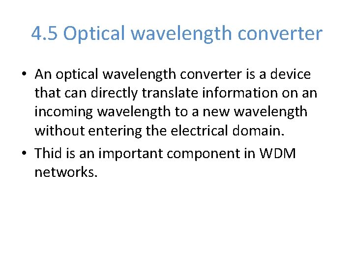 4. 5 Optical wavelength converter • An optical wavelength converter is a device that