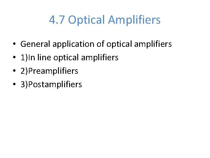 4. 7 Optical Amplifiers • • General application of optical amplifiers 1)In line optical