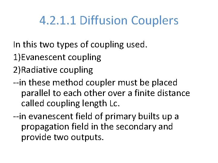 4. 2. 1. 1 Diffusion Couplers In this two types of coupling used. 1)Evanescent