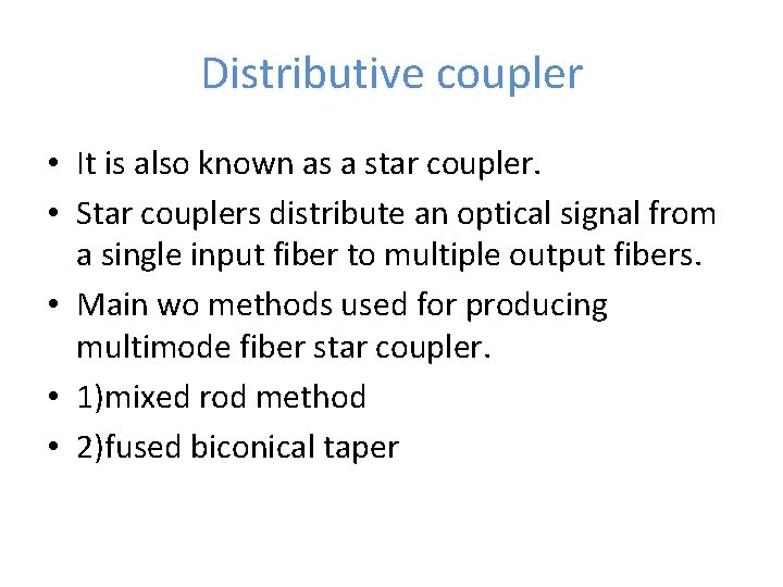 Distributive coupler • It is also known as a star coupler. • Star couplers