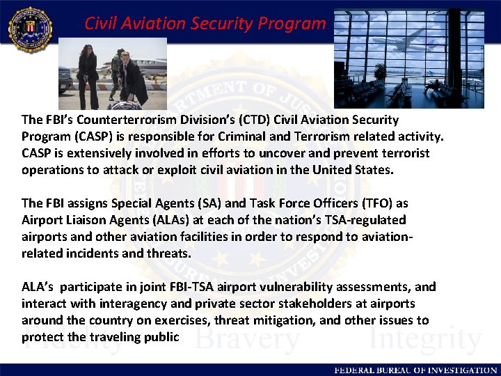 Civil Aviation Security Program The FBI's Counterterrorism Division's (CTD) Civil Aviation Security Program (CASP)