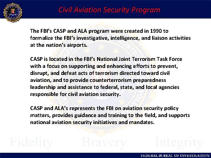Civil Aviation Security Program The FBI's CASP and ALA program were created in 1990