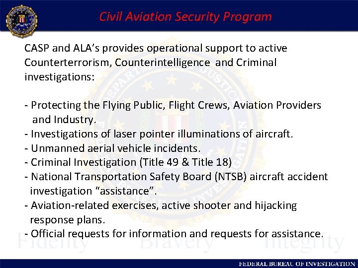 Civil Aviation Security Program CASP and ALA's provides operational support to active Counterterrorism, Counterintelligence