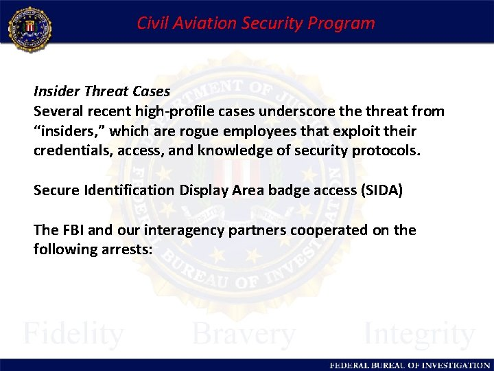 Civil Aviation Security Program Insider Threat Cases Several recent high-profile cases underscore threat from