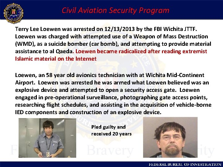 Civil Aviation Security Program Terry Lee Loewen was arrested on 12/13/2013 by the FBI