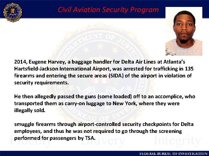 Civil Aviation Security Program 2014, Eugene Harvey, a baggage handler for Delta Air Lines