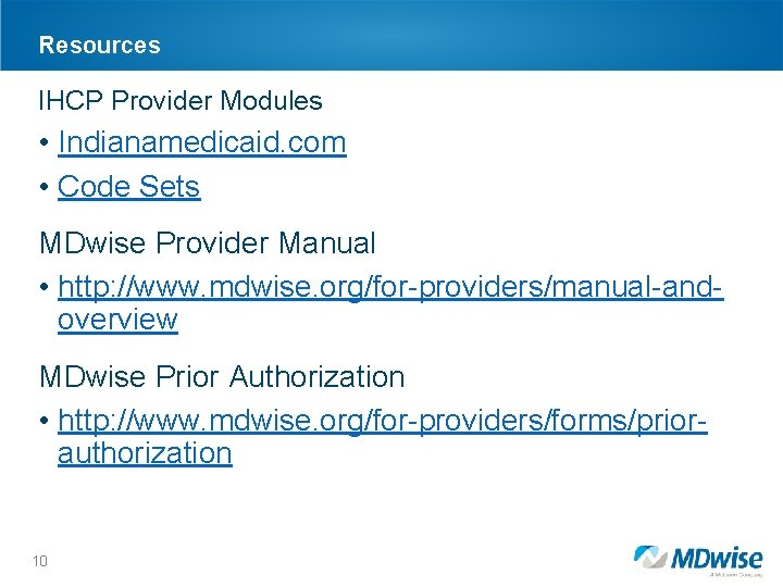 Resources IHCP Provider Modules • Indianamedicaid. com • Code Sets MDwise Provider Manual •