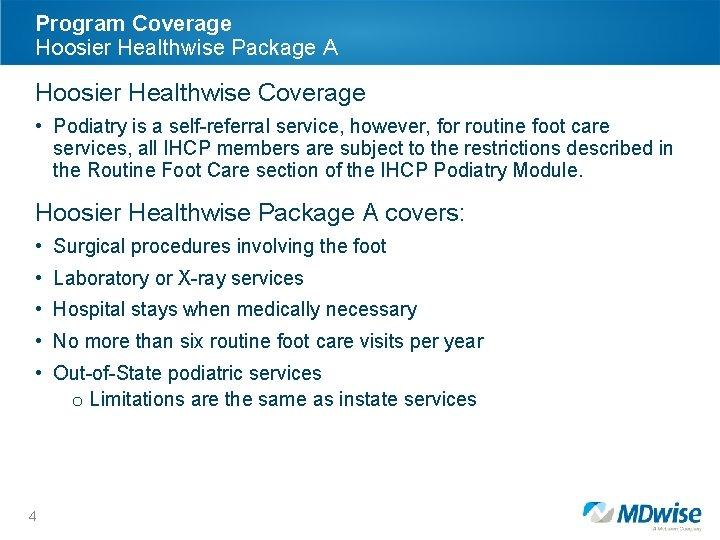 Program Coverage Hoosier Healthwise Package A Hoosier Healthwise Coverage • Podiatry is a self-referral