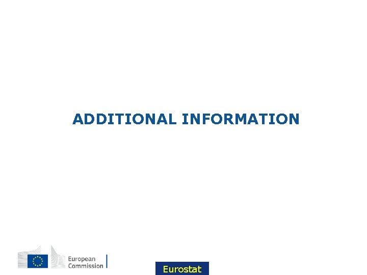 ADDITIONAL INFORMATION 30 Eurostat