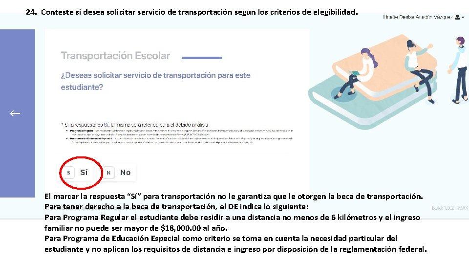 24. Conteste si desea solicitar servicio de transportación según los criterios de elegibilidad. El