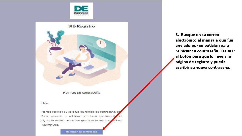 8. Busque en su correo electrónico el mensaje que fue enviado por su petición