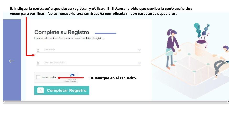 9. Indique la contraseña que desea registrar y utilizar. El Sistema le pide que