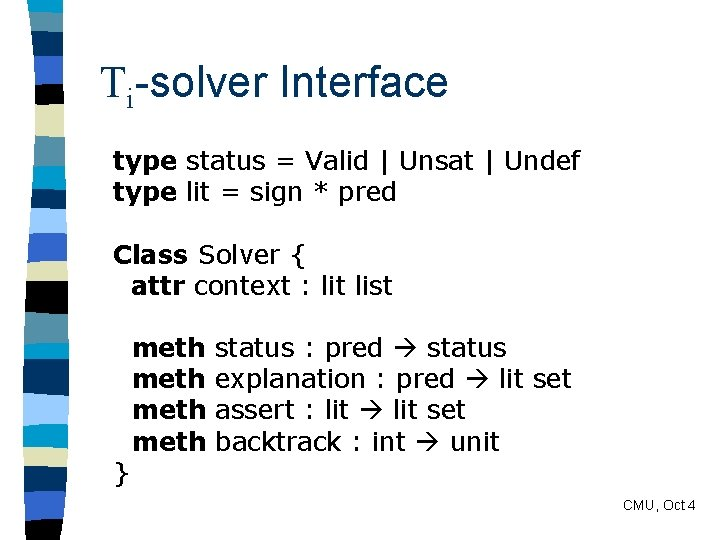 Ti-solver Interface type status = Valid | Unsat | Undef type lit = sign