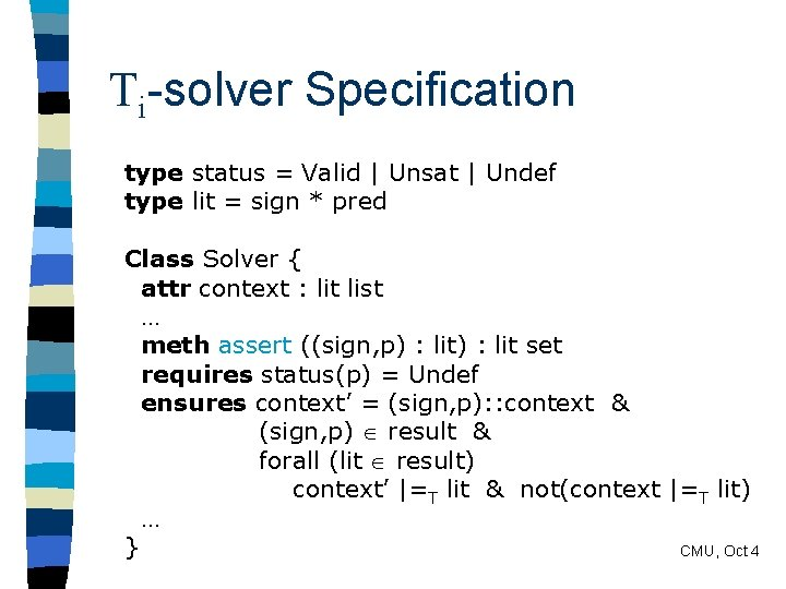 Ti-solver Specification type status = Valid | Unsat | Undef type lit = sign