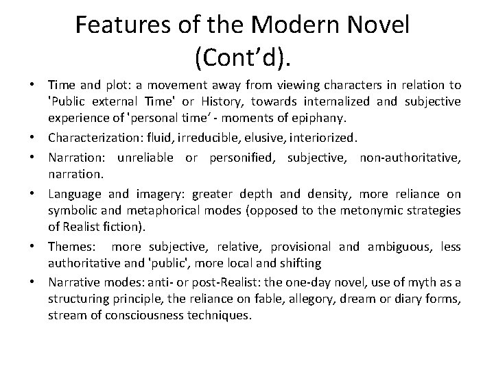 Features of the Modern Novel (Cont'd). • Time and plot: a movement away from