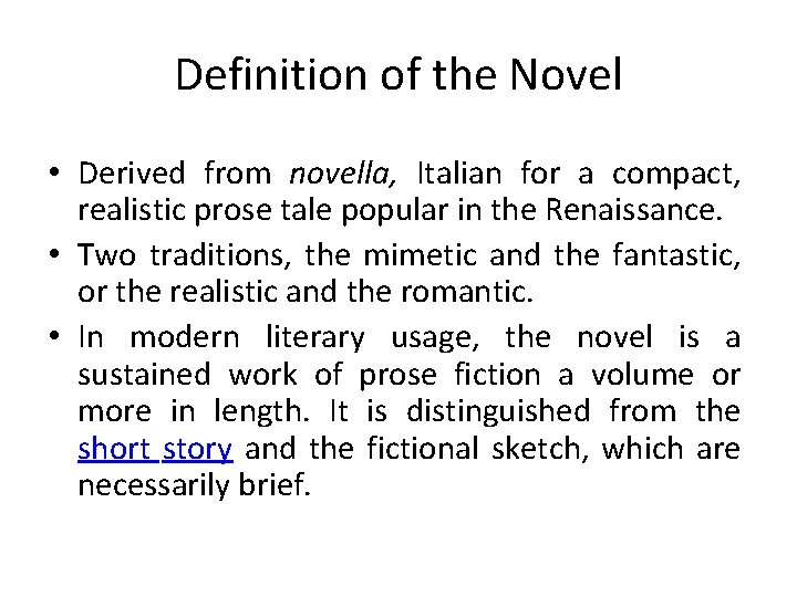 Definition of the Novel • Derived from novella, Italian for a compact, realistic prose